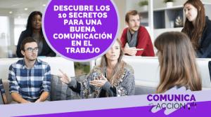 Lee más sobre el artículo Descubre los 10 secretos para una buena comunicación en el trabajo