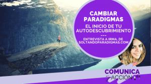 Lee más sobre el artículo Cambiar paradigmas: el inicio de tu auto descubrimiento