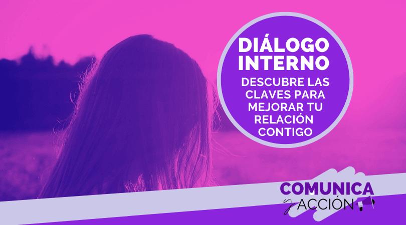 En este momento estás viendo Dialogo interno: descubre las claves para mejorar tu relación contigo