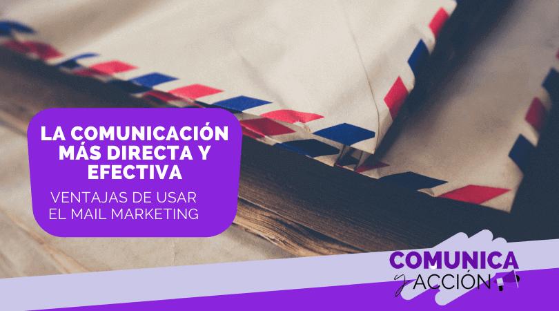 Lee más sobre el artículo La comunicación más directa y efectiva: ventajas de usar el email marketing